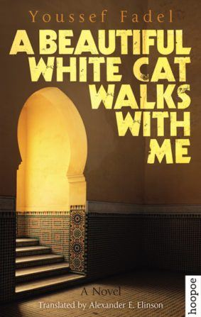 A BEAUTIFUL WHITE CAT WALKS WITH ME BY. Youssef Fadel  TRANS. Alexander Elinson