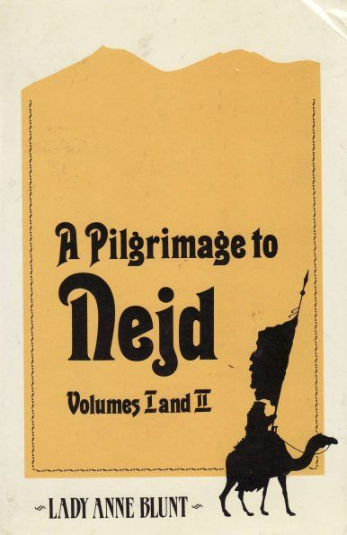 A Pilgrimage to Nejd by LADY ANNE BLUNT