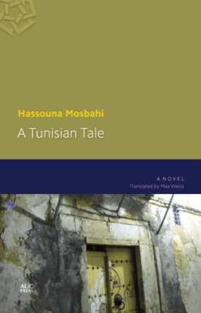 A TUNISIAN TALE BY. Hassouna Mosbahi  TRANS. Max Weiss