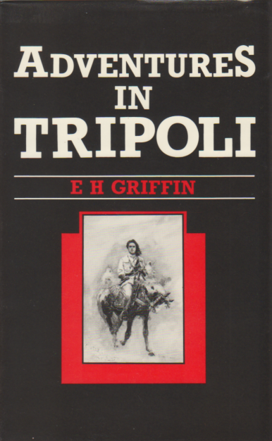 Adventures in Tripoli by ERNEST H. GRIFFIN