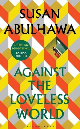 Against the Loveless World By Susan Abulhawa (Hardback)