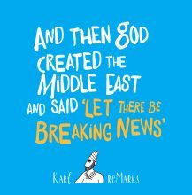 And Then God Created the Middle East and Said 'Let There Be By: Karl reMarks