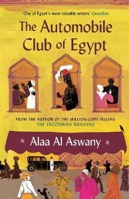 Automobile Club Of Egypt By. Alaa Aswany Trans.  Russell Harris