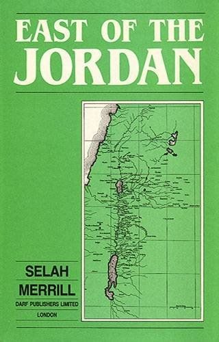East of the Jordan by SELAH MERRILL