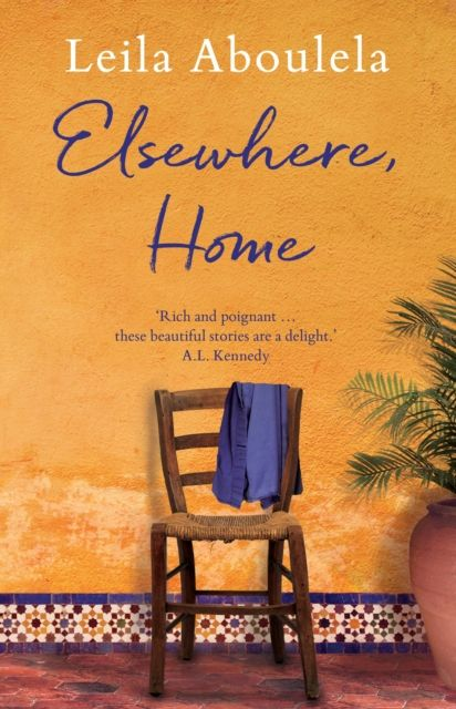 Elsewhere, Home  By. Leila Aboulela