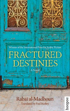 FRACTURED DESTINIES BY. Rabai al-Madhoun  TRANS. Paul Starkey