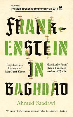 Frankenstein in Baghdad  By. Ahmed Saadawi  Trans.  Jonathan Wright