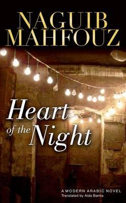 Heart of the Night By. Naguib Mahfouz Trans. Aida A. Bamia