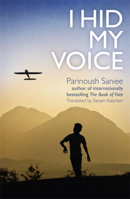 I Hid My Voice By.  Parinoush Saniee  Trans. Sanam Kalantari