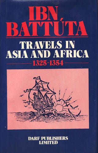 Ibn Battuta – Travels in Asia and Africa 1325-1354 by IBN BATTUTA