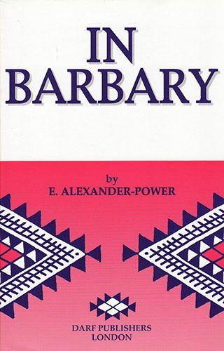 In Barbary by E. ALEXANDER-POWER