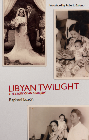 Libyan Twilight: The Story of An Arab Jew. By: Raphael Luzon