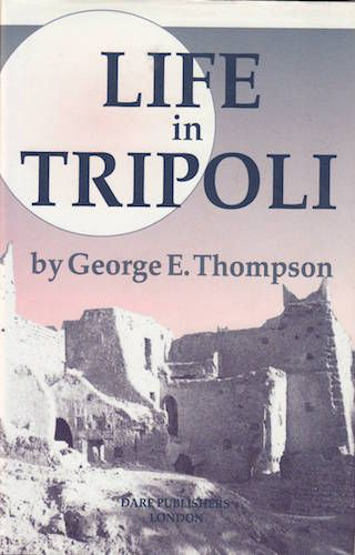 Life in Tripoli by GEORGE E. THOMPSON