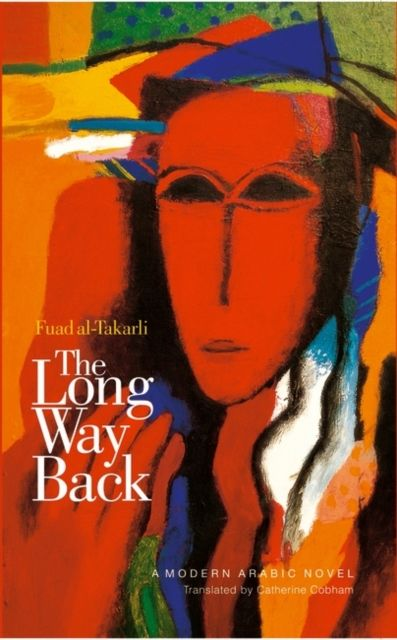 Long Way Back  By.  Fuad al-Takarli Trans.  Catherine Cobham
