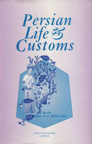 Persian Life & Customs by S.G. WILSON