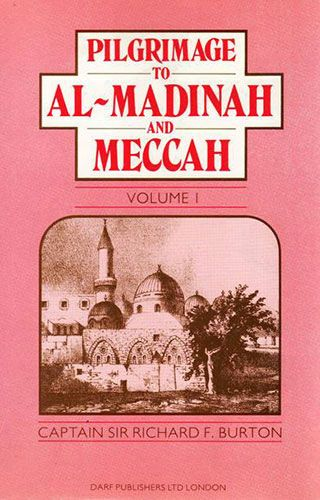 Pilgrimage to Al-Madinah and Meccah Vol. I by RICHARD BURTON