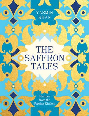 Saffron Tales: Recipes from the Persian Kitchen  By. Yasmin Khan
