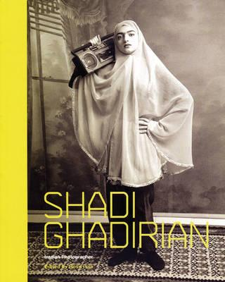 Shadi Ghadirian Iranian Photographer  Edited by Rose Issa   Foreword by Marta Weiss