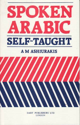 Spoken Arabic: Self Taught by A. ASHIURAKIS