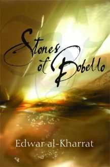 Stones of Bobello By. Edwar Al-Kharrat  Trans. Paul Starkey