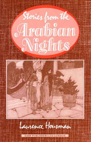 Stories From the Arabian Nights by LAURENCE HOUSMAN