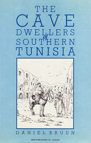 The Cave Dwellers of Southern Tunisia by DANIEL BRUUN