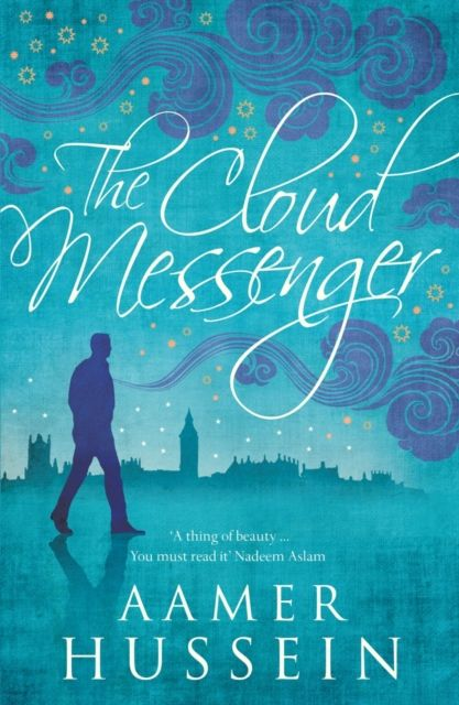 The cloud messenger by.  Aamer Hussein