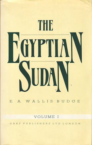 The Egyptian Sudan Vol I by E. A. WALLIS BUDGE