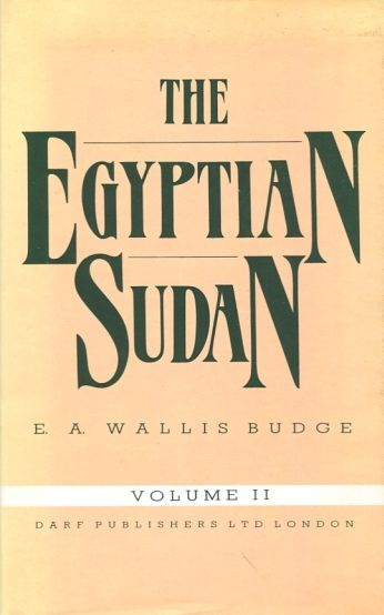 The Egyptian Sudan Vol II by E. A. WALLIS BUDGE