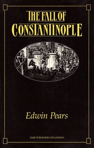The Fall of Constantinople by EDWIN PEARS