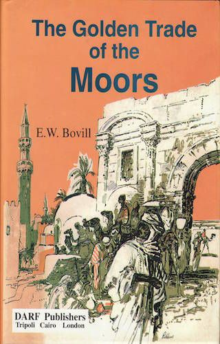 The Golden Trade of the Moors by E W Bovill