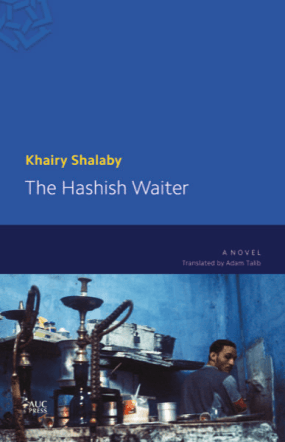 THE HASISH WAITER BY. Khairy Shalaby  TRANS. Adam Talib