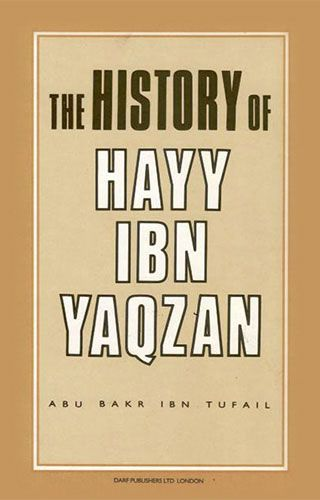 The History of Hayy Ibn Yaqzan by ABU BAKR IBN TUFAIL