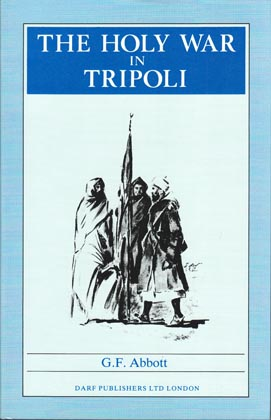 THE HOLY WAR IN TRIPOLI  By. G. F. Abbot