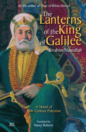 THE LANTERNS OF THE KING OF GALILEE BY. Ibrahim Nasrallah  TRANS. Nancy Roberts