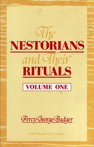 The Nestorians and Their Rituals: Vol I by GEORGE PERCY BADGER