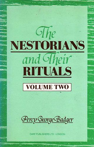 The Nestorians and Their Rituals Vol. II by GEORGE PERCY BADGER