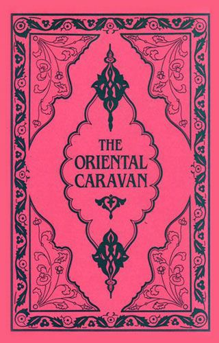 The Oriental Caravan by SIRDAR IKBAL ALI SHAH