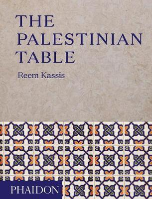 The Palestinian Table  By. Reem Kassis