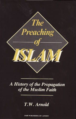 The Preaching of Islam by T.W. ARNOLD