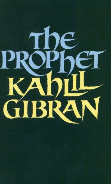 The Prophet (A Format) By.  Kahlil Gibran