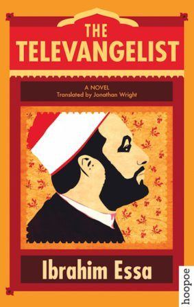 THE TELEVANGELIST BY. Ibrahim Essa  TRANS. Jonathan Wright