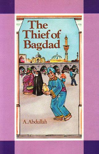 The Thief of Bagdad by A. ABDULLAH