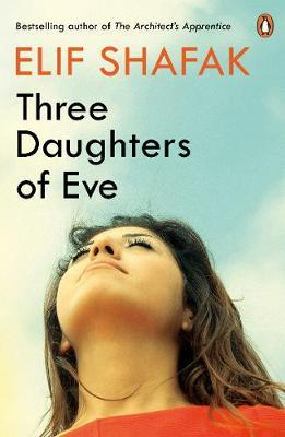 Three Daughters Of Eve By.  Elif Shafak