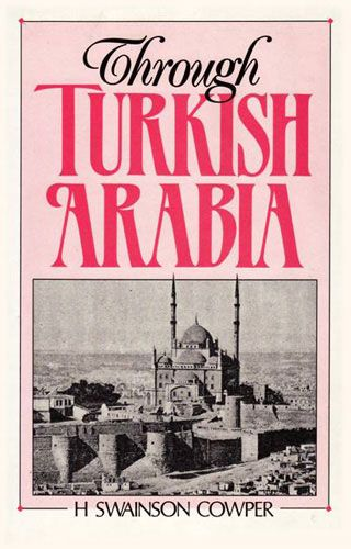 Through Turkish Arabia by HENRY SWAINSON COWPER