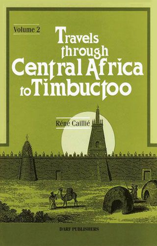 Travels Through Central Africa to Timbuctoo: Vol. II by Rene Caillie
