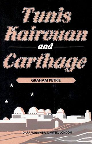 Tunis, Kairouan & Carthage by Graham Petrie