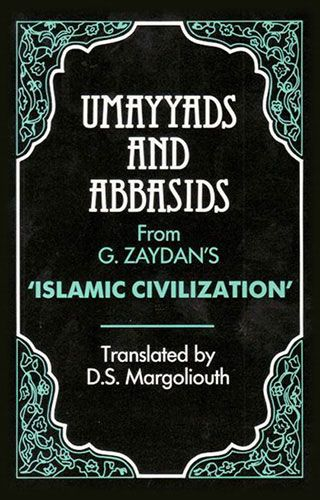 Umayyads and Abbasids by G. ZAYDAN