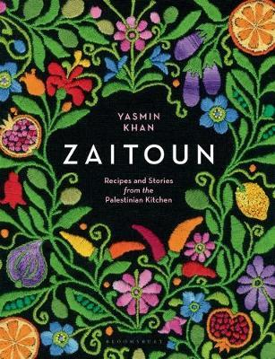Zaitoun: Recipes and Stories from the Palestinian Kitchen  By. Yasmin Khan